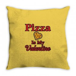 pizza is my valentine for light Throw Pillow | Artistshot