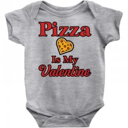 pizza is my valentine for light Baby Bodysuit | Artistshot