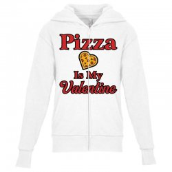 pizza is my valentine for light Youth Zipper Hoodie | Artistshot