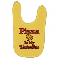 pizza is my valentine for light Baby Bibs | Artistshot