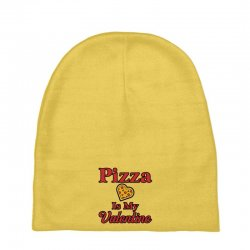 pizza is my valentine for light Baby Beanies | Artistshot