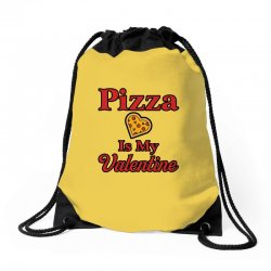 pizza is my valentine for light Drawstring Bags | Artistshot