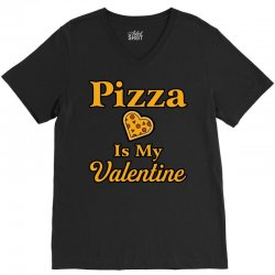 pizza is my valentine V-Neck Tee | Artistshot