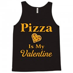 pizza is my valentine Tank Top | Artistshot