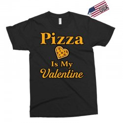 pizza is my valentine Exclusive T-shirt | Artistshot