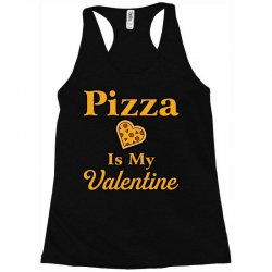 pizza is my valentine Racerback Tank | Artistshot