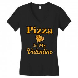 pizza is my valentine Women's V-Neck T-Shirt | Artistshot