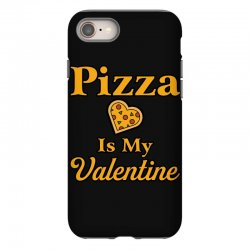 pizza is my valentine iPhone 8 Case | Artistshot