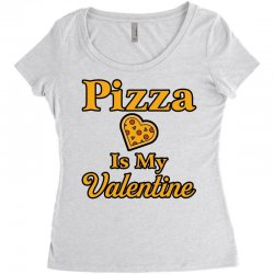 pizza is my valentine Women's Triblend Scoop T-shirt | Artistshot