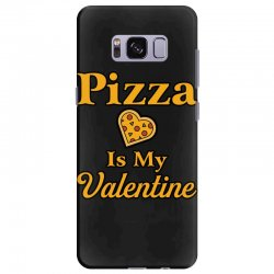 pizza is my valentine Samsung Galaxy S8 Plus Case | Artistshot