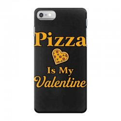 pizza is my valentine iPhone 7 Case | Artistshot