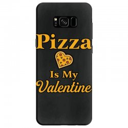 pizza is my valentine Samsung Galaxy S8 Case | Artistshot