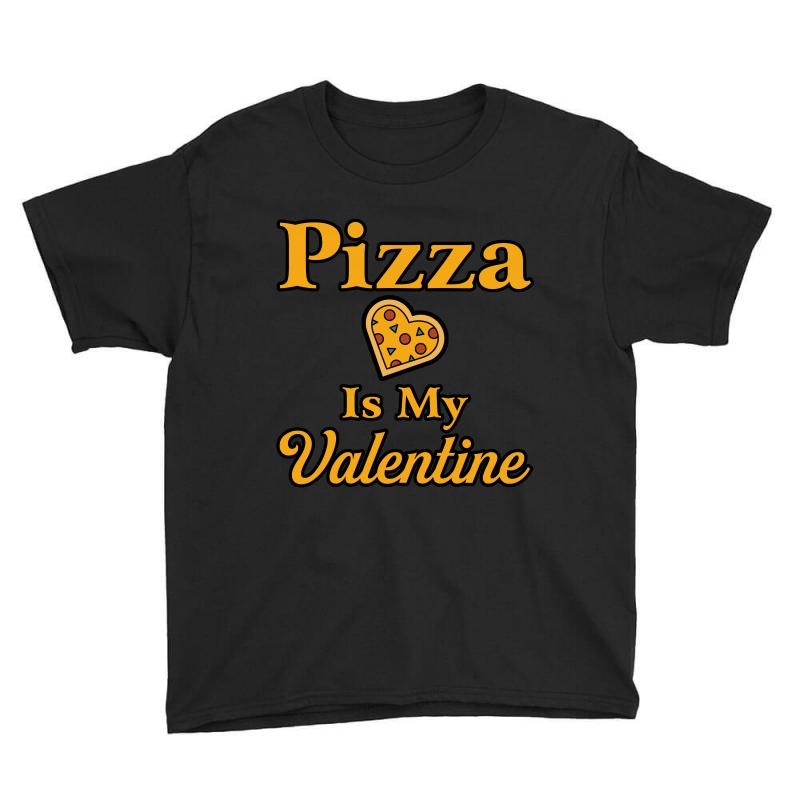 Pizza Is My Valentine Youth Tee | Artistshot