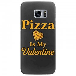pizza is my valentine Samsung Galaxy S7 Edge Case | Artistshot