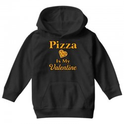 pizza is my valentine Youth Hoodie | Artistshot