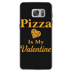 pizza is my valentine Samsung Galaxy S7 Case | Artistshot
