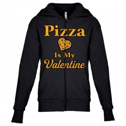 pizza is my valentine Youth Zipper Hoodie | Artistshot
