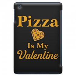 pizza is my valentine iPad Mini Case | Artistshot