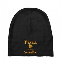 pizza is my valentine Baby Beanies | Artistshot