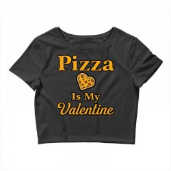 pizza is my valentine Crop Top | Artistshot