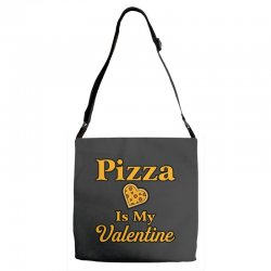 pizza is my valentine Adjustable Strap Totes | Artistshot