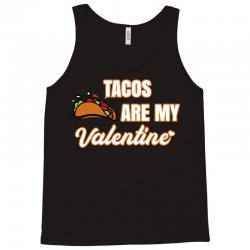tacos are my valentine for dark Tank Top | Artistshot