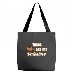 tacos are my valentine for dark Tote Bags | Artistshot