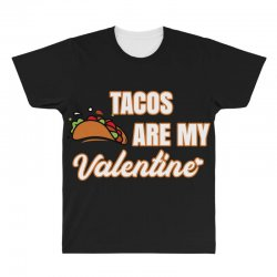 tacos are my valentine for dark All Over Men's T-shirt | Artistshot