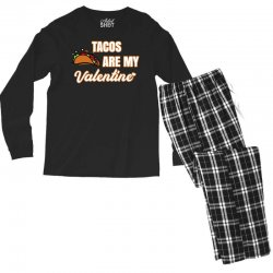 tacos are my valentine for dark Men's Long Sleeve Pajama Set | Artistshot