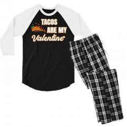 tacos are my valentine for dark Men's 3/4 Sleeve Pajama Set | Artistshot