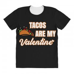 tacos are my valentine for dark All Over Women's T-shirt | Artistshot