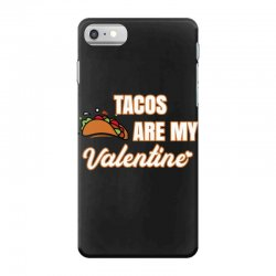 tacos are my valentine for dark iPhone 7 Case | Artistshot