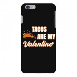 tacos are my valentine for dark iPhone 6 Plus/6s Plus Case | Artistshot