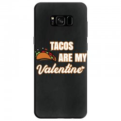 tacos are my valentine for dark Samsung Galaxy S8 Case | Artistshot