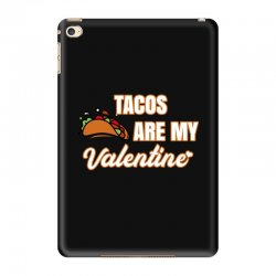 tacos are my valentine for dark iPad Mini 4 Case | Artistshot