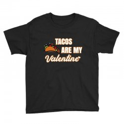 tacos are my valentine for dark Youth Tee | Artistshot