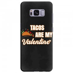 tacos are my valentine for dark Samsung Galaxy S8 Plus Case | Artistshot