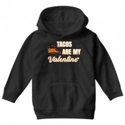 tacos are my valentine for dark Youth Hoodie | Artistshot