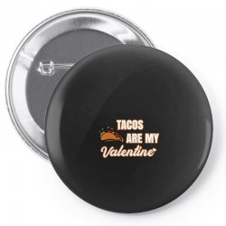 tacos are my valentine for dark Pin-back button | Artistshot