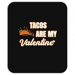 tacos are my valentine for dark Mousepad | Artistshot
