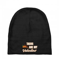tacos are my valentine for dark Baby Beanies | Artistshot