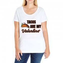 tacos are my valentine for light Ladies Curvy T-Shirt | Artistshot