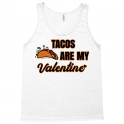 tacos are my valentine for light Tank Top | Artistshot