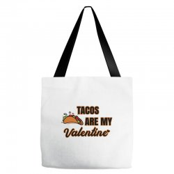 tacos are my valentine for light Tote Bags | Artistshot