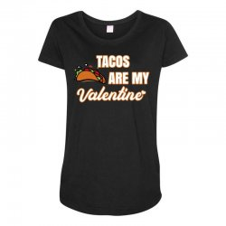 tacos are my valentine for dark Maternity Scoop Neck T-shirt | Artistshot
