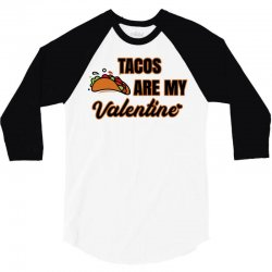 tacos are my valentine for light 3/4 Sleeve Shirt | Artistshot