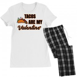 tacos are my valentine for light Women's Pajamas Set | Artistshot