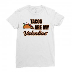 tacos are my valentine for light Ladies Fitted T-Shirt | Artistshot