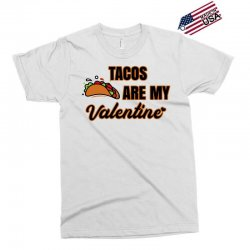 tacos are my valentine for light Exclusive T-shirt | Artistshot