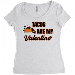 tacos are my valentine for light Women's Triblend Scoop T-shirt | Artistshot